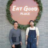 """東池袋に「EAT GOOD PLACE(イートグッドプレイス)」が開業。""""eat good=食べる事から生まれる良いサイクル""""を提唱してきたepietrizが、14年続いた「麹町カフェ」をコロナ禍で閉店し新たなスタート"""
